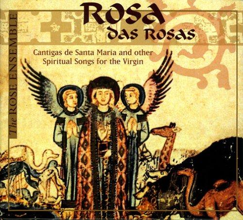 Rosa das Rosas: Cantigas de Santa Maria and Other Spiritual Songs for the - Portugal Rosa