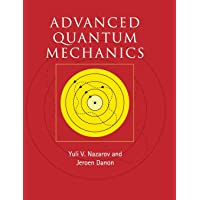 Advanced Quantum Mechanics: A Practical Guide