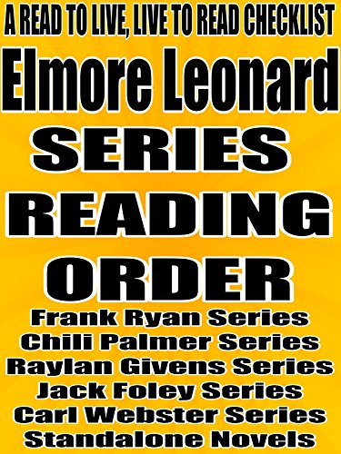 ELMORE LEONARD: SERIES READING ORDER: A READ TO LIVE, LIVE TO READ CHECKLIST [Frank Ryan Series, Chili Palmer Series, Raylan Givens Series, Jack Foley Series, Carl Webster Series]