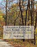 Religion, Empathy, and Pathei-Mathos, David Myatt, 148409798X
