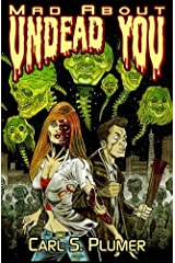 Mad About Undead You: A Zombie Apocalypse Love Story Paperback