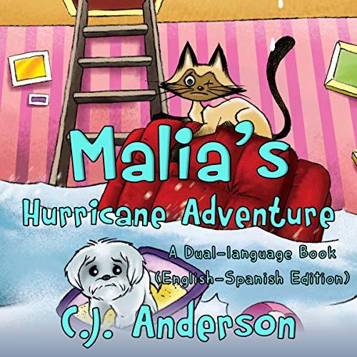 Malia's Hurricane Adventure: A Dual Language Learning Book: English-Spanish