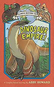Dinosaur Empire: Earth Before Us Volume 1 by Abby Howard
