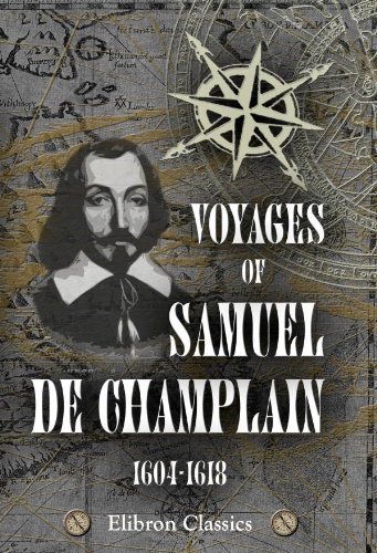 Voyages of Samuel de Champlain, 1604-1618: With a map and two plans