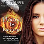 Bound by Legend: A Bound Novel | A.D. Trosper