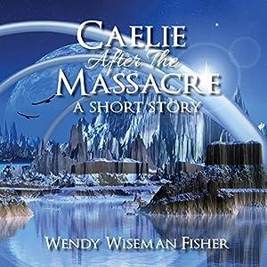 Caelie After the Massacre Audiobook
