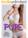 PURE (Taboo Bundle of Forbidden First Times)