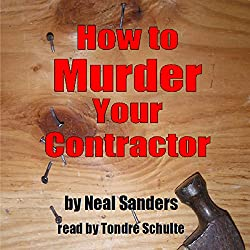How to Murder Your Contractor