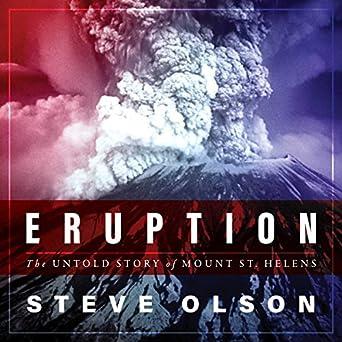 c9da0c821c3 Amazon.com  Eruption  The Untold Story of Mount St. Helens (Audible ...