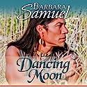 Dancing Moon Audiobook by Barbara Samuel Narrated by Paul Fleschner