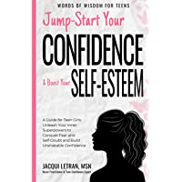 Jump Start Your Confidence & Boost Your Self-Esteem: A Guide for Teen Girls Unleash Your Inner Superpowers to Conquer…