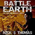 Battle Earth Audiobook by Nick S. Thomas Narrated by Neal Arango