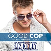 Good Cop: Heroes of Henderson, Book 1 | Liz Kelly