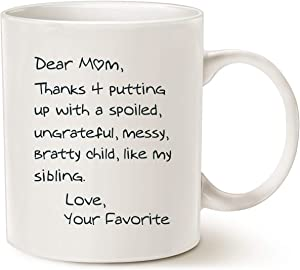 MAUAG Funny Mothers Day Mom Coffee Mug, Dear Mom, Thanks 4 Putting up with a Spoiled. Love, Your Favorite Best Birthday Gifts for Mom, Mother Cup, White 11 Oz