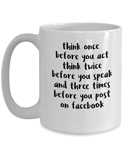 Think Once Before You Act Think Twice Before You Speak And Three Times Before