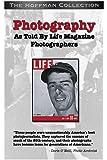 Photojournalism The Life Magazine Way