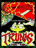 Trunas Player Manual, Patrick F. Briggs, 1410750906