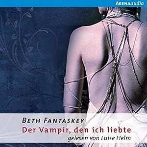 Der Vampir, den ich liebte Hörbuch