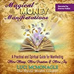 Magical Money Manifestations: A Practical and Spiritual Guide for Manifesting More Money, Freedom, and Joy | Luci McMonagle