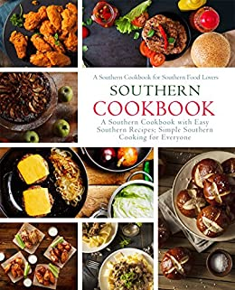 Southern cookbook a southern cookbook with easy southern recipes southern cookbook a southern cookbook with easy southern recipes simple southern cooking for everyone forumfinder Image collections