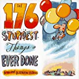 The 176 Stupidest Things Ever Done, Ross Petras and Kathryn Petras, 0385483414