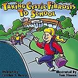 Taking Cystic Fibrosis to School