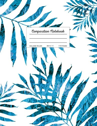 Composition Notebook - College Ruled, 8.5 x 11: Blue Tropical Palm Leaf (Trendy Journals)