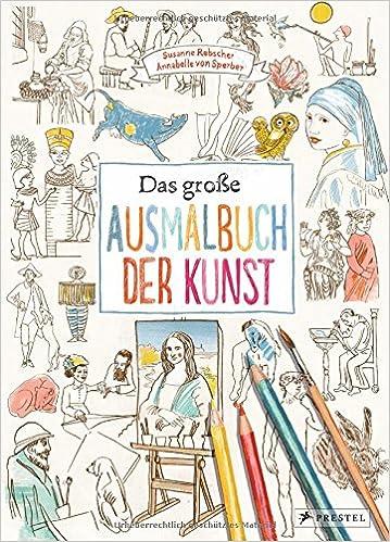 Das große Ausmalbuch der Kunst: Amazon.de: Annabelle von Sperber ...