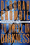 To Dwell in Darkness: A Novel (Duncan Kincaid/Gemma James Novels)
