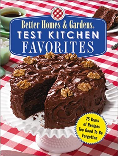Test Kitchen Favorites Years Of Recipes Too Good To Be - Better homes and gardens brownie recipe