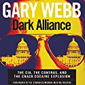 Dark Alliance: The CIA, the Contras, and the Crack Cocaine Explosion Audiobook by Gary Webb Narrated by Christian Rummel