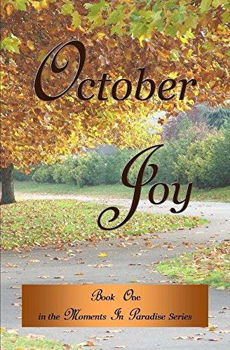 October Joy (Moments In Paradise Book 1) by [Wilber, Melanie]