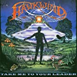 Take Me To Your Leader by Hawkwind