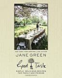 Good Taste: Simple, Delicious Recipes for Family and Friends