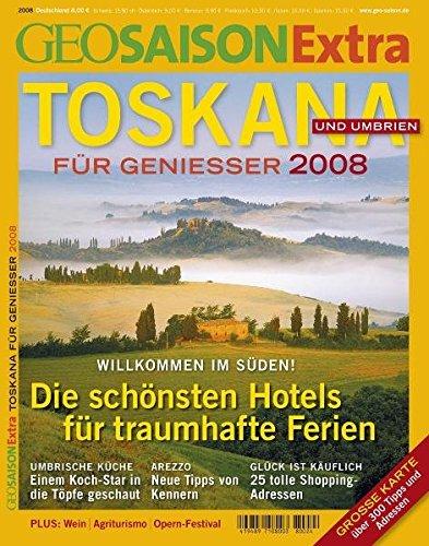 GEO Saison Extra / Toskana und Umbrien: Für Genießer 2008
