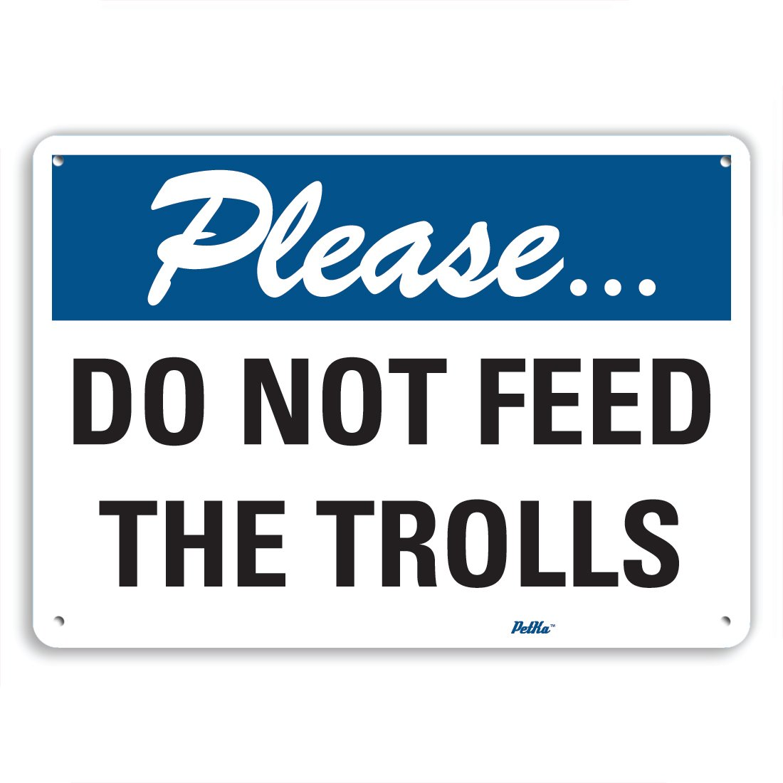 PetKa Signs and Graphics PKFO-0013-NA_10x7 ''Do Not Feed the Trolls'' Aluminum Sign, 10'' x 7''