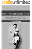 Guide to Bharatanatyam Theory : Prarambhik to Praveshika Purna