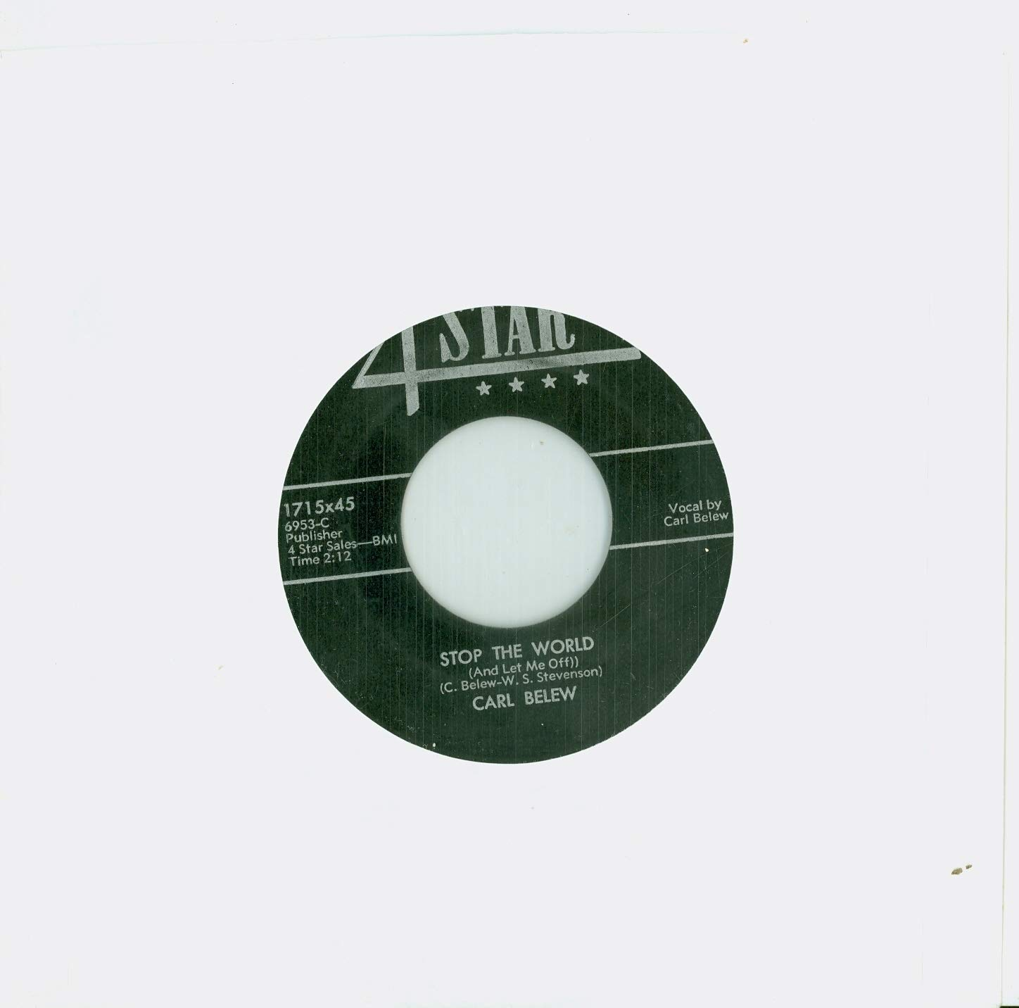 Stop The World (And Let Me Off) | I Can't Forget - Carl Belew (4 Star  [California] Records 1957) Near-Mint (7 out of 10) - Vintage 45 RPM Vinyl  Record at ...