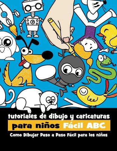 Tutoriales de Dibujo y Caricaturas Para Niños Facil ABC: Como Dibujar Paso a Paso Facil Para los Niños (Volume 1) (Spanish Edition) [Rachel Goldstein] (Tapa Blanda)