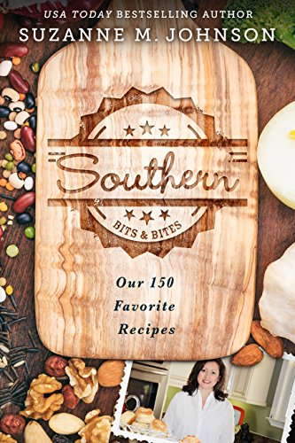 Southern Bits & Bites: Our 150 Favorite Recipes by Suzanne M. Johnson