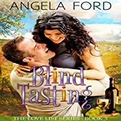 Blind Tasting: The Love List, Book 3 | Angela Ford