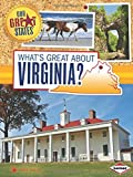 What's Great About Virginia? (Our Great States)