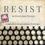 Resist | Emily Ann Putzke