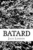 Batard, Jack London, 1481937561