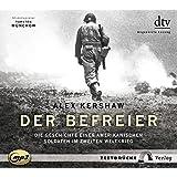 Der Befreier: Die Geschichte eines amerikanischen Soldaten im Zweiten Weltkrieg, 2 MP3-CDs