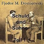 Schuld und Sühne Teil 1   Fjodor M. Dostojewski