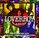 Loverboy - Classics - Their Greatest Hits