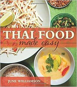 Thai Food Made Easy June Williamson 9781462116621 Amazon Com Books