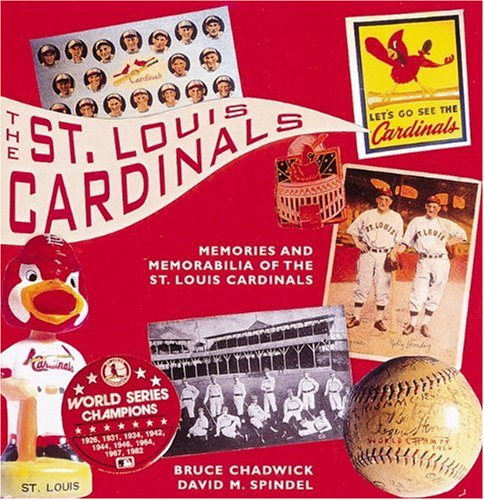 The St. Louis Cardinals: Memories and Morabilia from a Century of Baseball (Major League Memories)