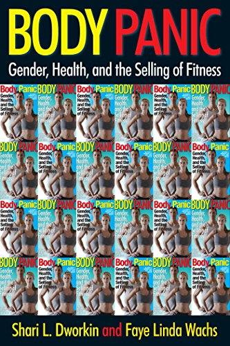 Body Panic: Gender, Health, and the Selling of Fitness